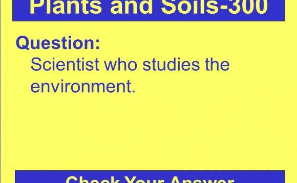 Studies the environment
