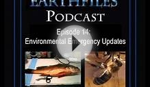 Earthfiles Podcast #14: Environmental Emergency Updates