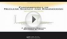 Fundamentals of Nuclear Science and Engineering Second Edition