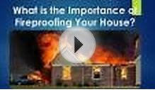 What is the Importance of Fireproofing Your House?
